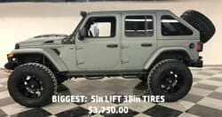 BIGGEST: 5 in. lift with 38 in. tires- $3,750.00