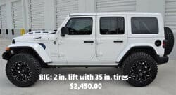 BIG: 2 in. lift with 35 in. tires- $2,450.00